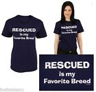 RESCUE TEE SHIRT FOR ADULTS  RESCUED IS MY FAVORITE BREED