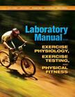 Laboratory Manual for Exercise Physiology, Exercise Testing, and Physical Fitnes