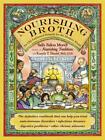 Nourishing Broth: An Old-Fashioned Remedy for the Modern World by Sally Fallon M