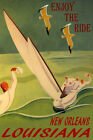 NEW ORLEANS LOUISIANA SAILING ENJOY THE RIDE SPORT SAILBOAT VINTAGE POSTER REPRO
