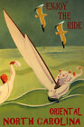 ORIENTAL NORTH CAROLINA SAILING ENJOY THE RIDE SPORT SAIL VINTAGE POSTER REPRO