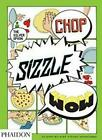 Chop, Sizzle, Wow: The Silver Spoon Comic Cookbook by Tara Stevens (English) Pap