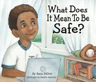 What Does It Mean to Be Safe? by Rana DiOrio (English) Hardcover Book