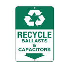 Recycle Ballasts & Capacitors Activity Sign Recycling Signs Aluminum METAL Sign $28.99 USD