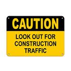 Caution Look Out For Construction Traffic Construction Sign Aluminum METAL Sign $38.99 USD