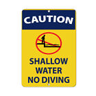 Caution Shallow Water No Diving Activity Sign Pool Signs Aluminum METAL Sign $19.99 USD on eBay