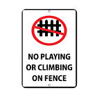 No Playing Or Climbing Or Fence Activity Sign Park Signs Aluminum METAL Sign $19.99 USD on eBay