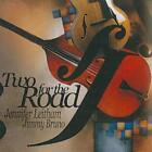 JIMMY BRUNO/JENNIFER LEITHAM - TWO FOR THE ROAD * NEW CD