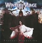 WINTER'S VERGE - ETERNAL DAMNATION NEW CD