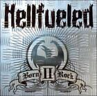 HELLFUELED - BORN II ROCK NEW CD