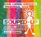 CARL LUDWIG HBSCH/CARL LUDWIG HBSCH'S PRIMORDIAL SOUP/PRIMORDIAL SOUP - SOUPED