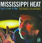 JOHN PRIMER/MISSISSIPPI HEAT/CARL WEATHERSBY - LET'S LIVE IT UP! NEW CD
