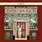 Baby's Own Aesop - Being the Fables Condensed in Rhyme with Portable Morals - Il