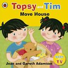 Topsy and Tim: Move House (Topsy & Tim) by Adamson, Gareth Book The Fast Free