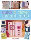 Quick and Clever Instant Cards: Over 100 Fast-to-M... by Hickey, Julie Paperback
