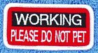 SEW ON $5 WORKING PLEASE DO NOT PET SERVICE DOG PATCH 1.5X3 Danny & LuAnns Embr
