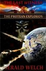 The Last Witness: The Protean Explosion: The Protean Explosion (Paperback or Sof