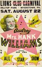 "MRS. HANK WILLIAMS 1953 Concert MYERSTOWN , PA Hilltop =POSTER 7 SIZES 19"" - 36"""