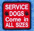 Service Dogs Comes in All Sizes Patch  2.5X2.5 Assistance Medical Danny & LuAnn