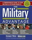The Military Advantage: A Comprehensive Guide to Your Military & Veterans Benefi