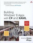 Building Windows 8 Apps with C# and XAML Jeremy Likness