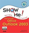 Show Me Microsoft Office Outlook 2003 by Perspection Inc., . Paperback Book The