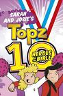 Sarah and Josie's Topz 10 Heroes of the Bible by Alexa Tewkesbury (English) Pape