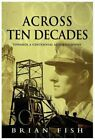 Across Ten Decades by Brian Fish Book The Fast Free Shipping