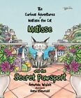 Matisse and the Secret Pawsport 2016 (The Curious Adventures... by Walsh, Amanda
