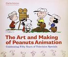 The Art and Making of Peanuts Animation: Celebrating Fifty Years of Televisio…