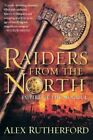 Raiders from the North (Empire of the Moghul) by Rutherford, Alex Book The Fast