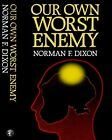 Our Own Worst Enemy by Dixon, Norman F. Hardback Book The Fast Free Shipping