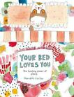 Your Bed Loves You: The Healing Power of Sleep by Meredith Gaston Hardcover Book