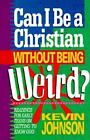 Can I Be a Christian Without Being Weird? (Early Teen Devotional)