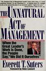 The Unnatural Act of Management: When the Great Leader's Work Is Done, the Peopl