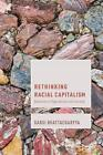 Rethinking Racial Capitalism: Questions of Reproduction and Survival by Gargi Bh