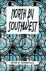 North by Southwest: An Anthology by North Bristol Wri... by Bristol Writers Grou