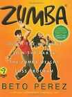 Zumba®: Ditch the Workout, Join the Party! The Zumb... | Buch | Zustand sehr gut