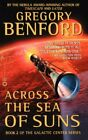 Across the Sea of Suns (Galactic Center) by Benford, Gregory Book The Fast Free