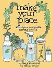 Make Your Place: Affordable, Sustainable Nesting Skills (DIY) by Briggs, Raleig