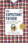 The Expectant Father : Facts, Tips, and Advice for Dads-To-Be by Armin A. Brott