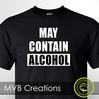 May Contain Alcohol Funny Drinking T-Shirt Beer Tee Shirt Warning Novelty