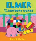 Elmer and the Birthday Quake, Hardcover by McKee, David, ISBN 1467711179, ISB...