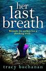 Her Last Breath: The new gripping summer page-turner from the No 1 bestseller, B