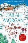 Christmas Sisters : The Sunday Times Top Ten Feel-good and Romantic Bestselle...