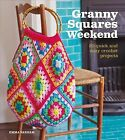 Granny Squares Weekend : 20 Quick and Easy Crochet Projects, Paperback by Var...