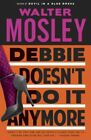 Debbie Doesn't Do It Anymore, Paperback by Mosley, Walter, ISBN 0767929640, I...
