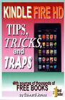 Kindle Fire HD Tips, Tricks, and Traps : A How-to Tutorial for the Kindle Fir...