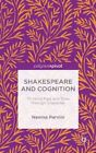 Shakespeare and Cognition : Thinking Fast and Slow Through Character, Hardcov...