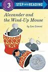 Alexander and the Wind-Up Mouse (Step Into Reading: A Step 3 B... by Lionni, Leo